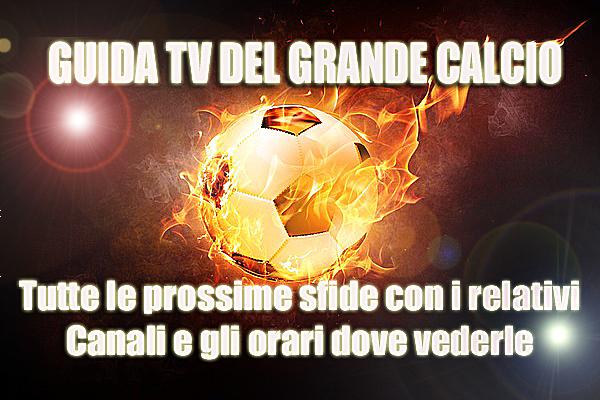 Guida Tv del Grande Calcio Agosto settembre